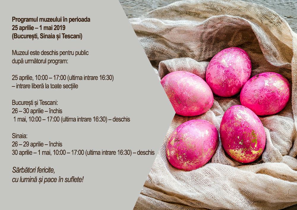 Programul muzeului în perioada 25 aprilie – 1 mai 2019 (București, Sinaia și Tescani)