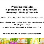 Programul muzeului  în perioada 14 – 18 aprilie 2017  (București, Sinaia și Tescani)