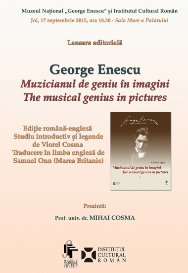 Lansare editorială: George Enescu. Muzicianul de geniu în imagini de Viorel Cosma