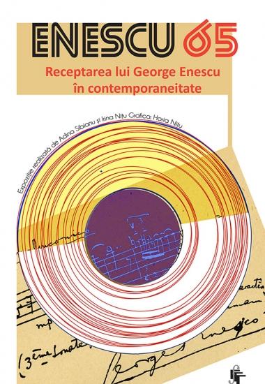 ENESCU 65 / Receptarea lui George Enescu în contemporaneitate