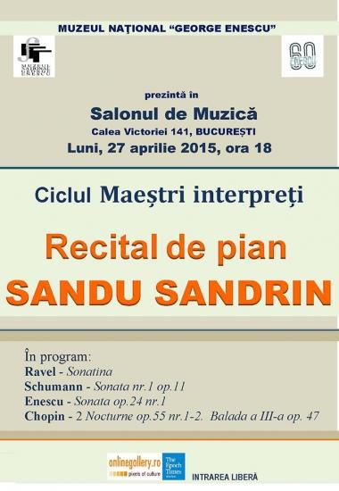 MAEȘTRI INTERPREȚI. Recital de pian SANDU SANDRIN