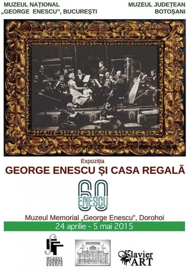 """""""George Enescu și Casa Regală"""" la Dorohoi"""