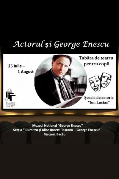 """Tabăra de teatru """"Actorul și George Enescu"""""""