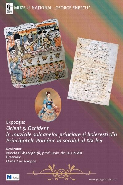 """Expoziția """"Muzicile elitelor: Orient și Occident în muzicile saloanelor princiare și boierești din Principatele Române în secolul al XIX-lea"""""""