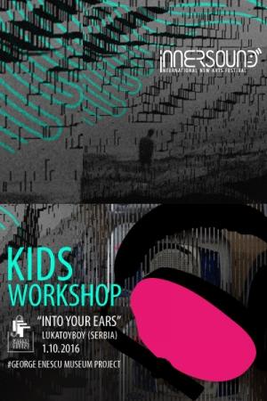 Kids Workshop Into Your Ears - Lukatoyboy (SR)