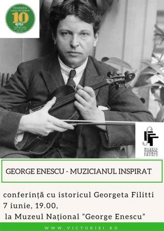 """Conferința """"George Enescu - Muzicianul Inspirat"""""""