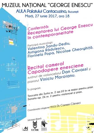 Conferinţă: Receptarea lui George Enescu în contemporaneitate. Recital cameral: Capodopere enesciene