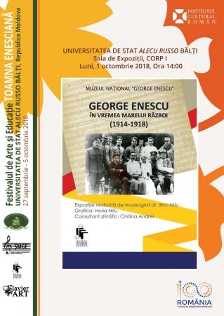 """Expoziţia """"George Enescu în vremea Marelui Război (1914 - 1918)"""""""
