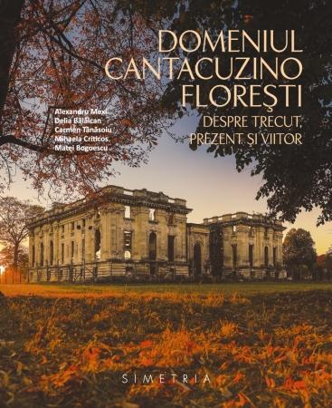 Lansare de carte Domeniul Cantacuzino Florești