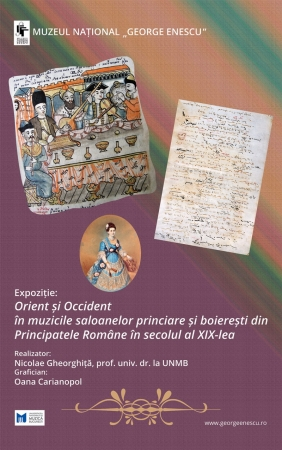 """Expoziția """"Orient și Occident în muzicile saloanelor princiare și boierești din Principatele Române în secolul al XIX-lea"""""""