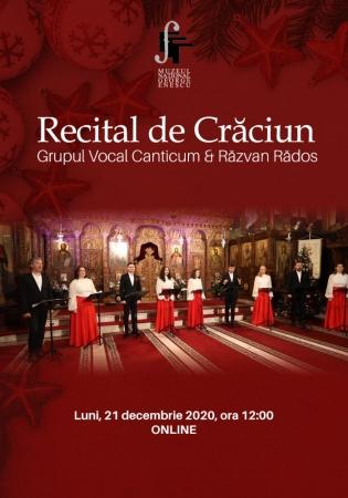 Recital de Crăciun - Grupul Vocal Canticum & Răzvan Rădos