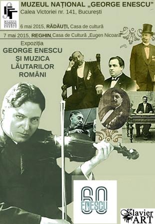 """Expozitia """"George Enescu și muzica lăutarilor români"""" la Rădăuți și Reghin"""